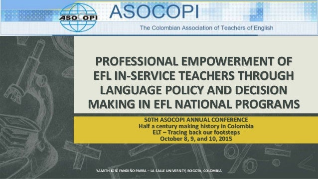 PROFESSIONAL EMPOWERMENT OF EFL IN-SERVICE TEACHERS THROUGH LANGUAGE POLICY AND DECISION MAKING IN EFL NATIONAL PROGRAMS 5...