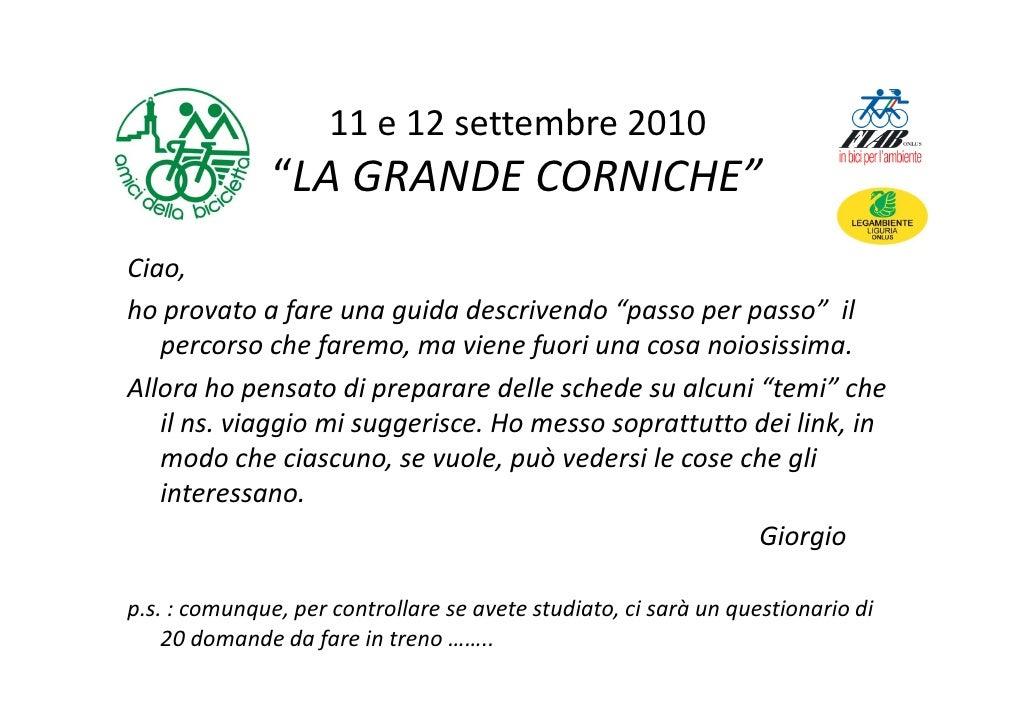 """11 e 12 settembre 2010                """"LA GRANDE CORNICHE"""" Ciao, ho provato a fare una guida descrivendo """"passo per passo""""..."""