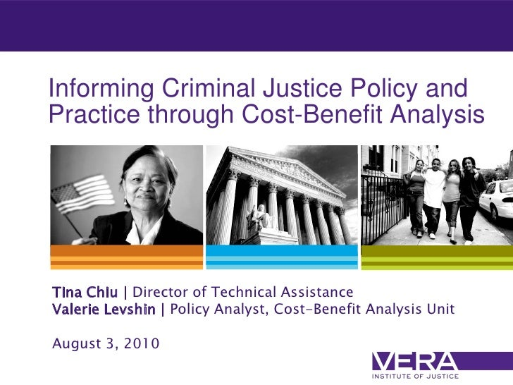 Informing Criminal Justice Policy andPractice through Cost-Benefit AnalysisTina Chiu | Director of Technical AssistanceVal...