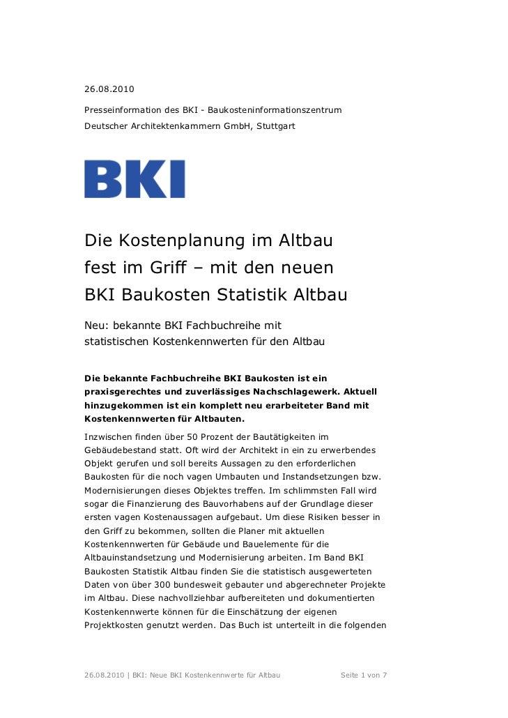 26.08.2010Presseinformation des BKI - BaukosteninformationszentrumDeutscher Architektenkammern GmbH, StuttgartDie Kostenpl...