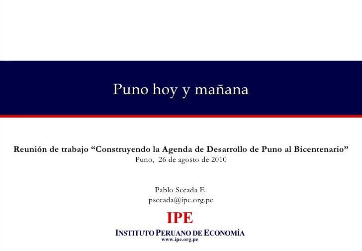 """Puno hoy y mañana Reunión de trabajo """"Construyendo la Agenda de Desarrollo de Puno al Bicentenario"""" Puno,  26 de agosto de..."""