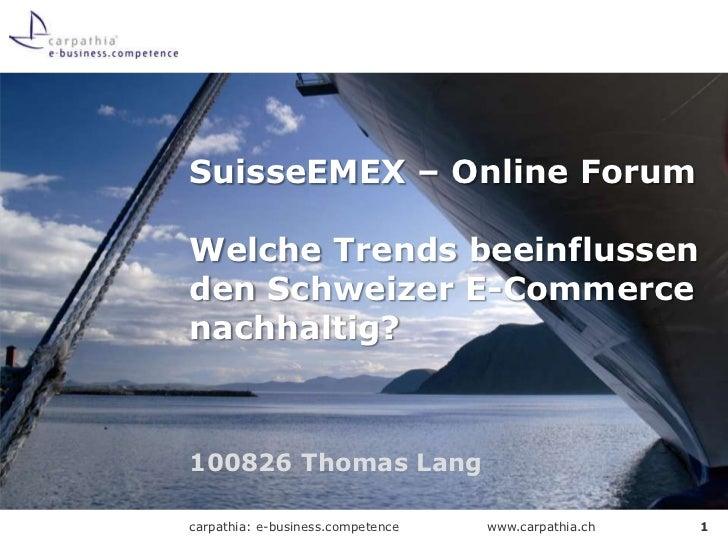 Suisse-EMEX 2010: Welche Trends beeinflussen den Schweizer E-Commerce nachhaltig?