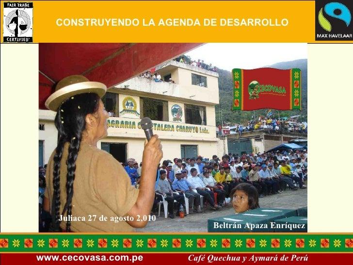 Beltrán Apaza Enríquez   Juliaca 27 de agosto 2,010 CONSTRUYENDO LA AGENDA DE DESARROLLO