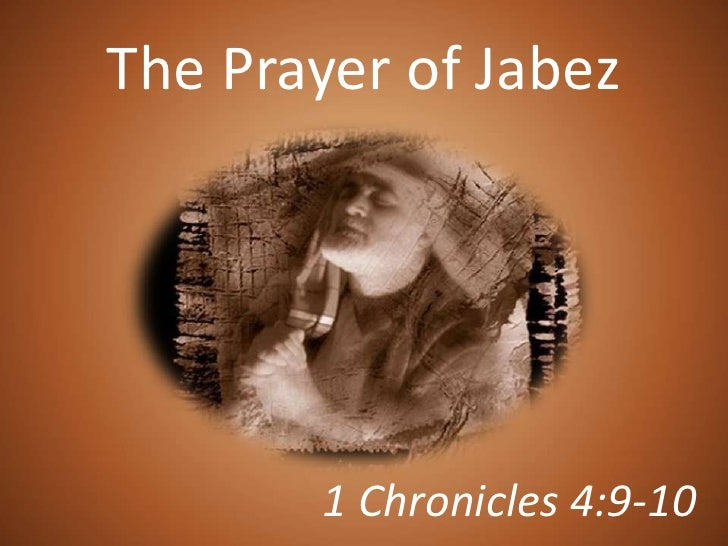 The Prayer of Jabez<br />1 Chronicles 4:9-10<br />