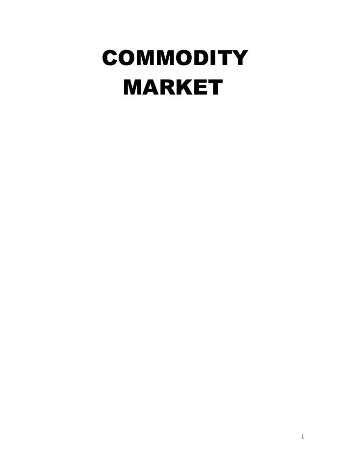 COMMODITY MARKET            1