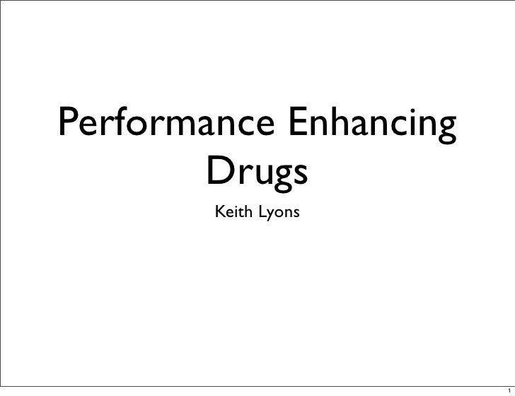 Performance Enhancing        Drugs         Keith Lyons                             1