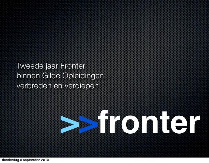 Tweede jaar Fronter         binnen Gilde Opleidingen:         verbreden en verdiepen                                  >>fr...