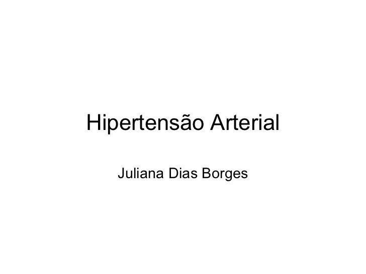 Hipertensão Arterial Juliana Dias Borges