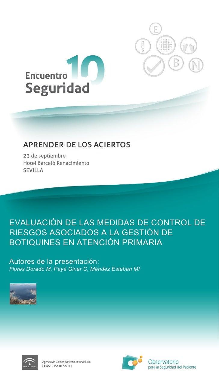 EVALUACIÓN DE LAS MEDIDAS DE CONTROL DE RIESGOS ASOCIADOS A LA GESTIÓN DE BOTIQUINES EN ATENCIÓN PRIMARIA Autores de la pr...