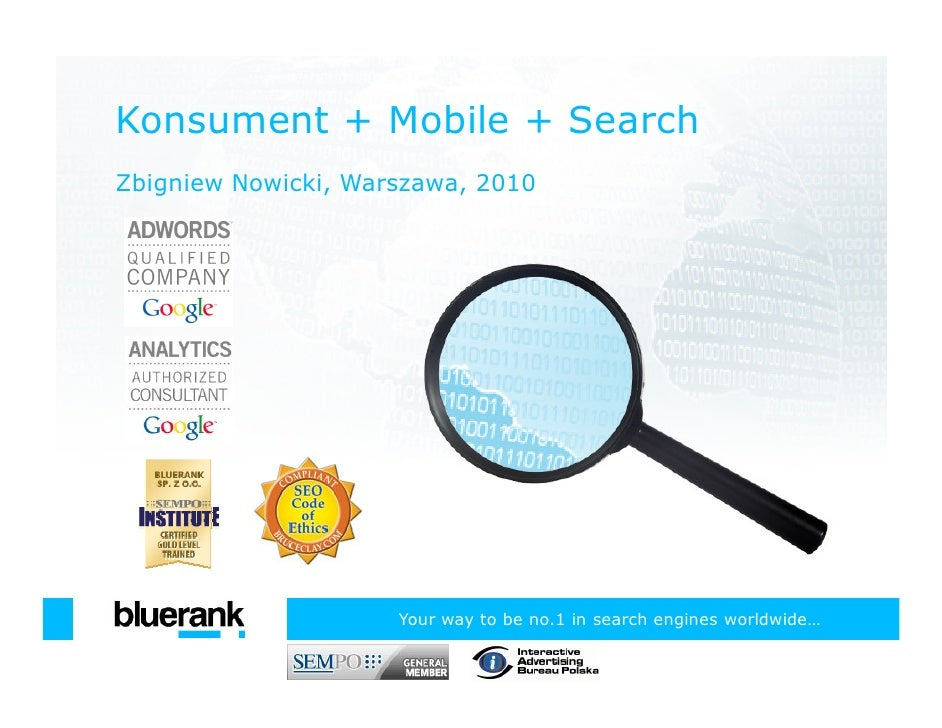 Konsument + Mobile + Search Zbigniew Nowicki, Warszawa, 2010                          Your way to be no.1 in search engine...