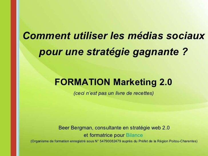 FORMATION Marketing 2.0 (ceci n'est pas un livre de recettes) Comment utiliser les médias sociaux pour une stratégie gagna...