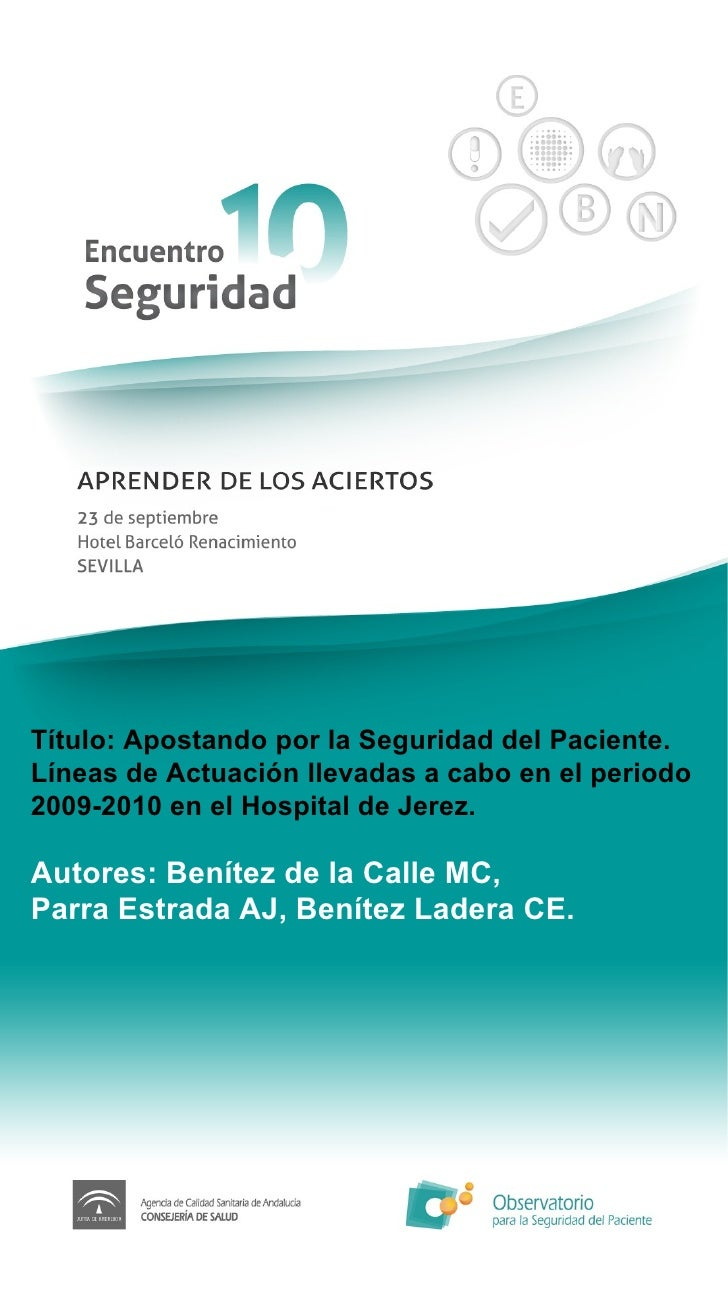 Título: Apostando por la Seguridad del Paciente. Líneas de Actuación llevadas a cabo en el periodo 2009-2010 en el Hospita...
