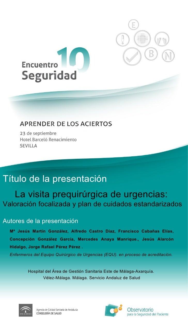 Título de la presentación Autores de la presentación La visita prequirúrgica de urgencias:  Valoración focalizada y plan d...