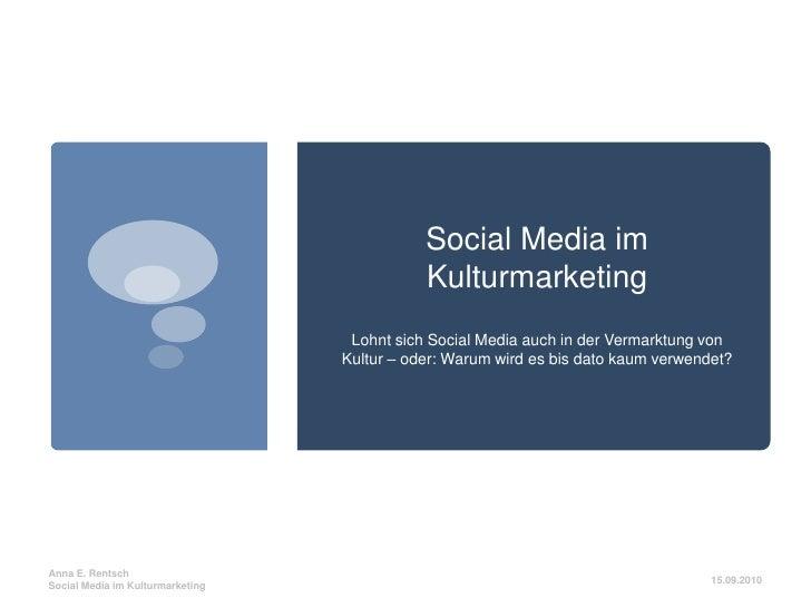 Social Media im Kulturmarketing <br />Lohnt sich Social Media auch in der Vermarktung von Kultur – oder: Warum wird es bis...