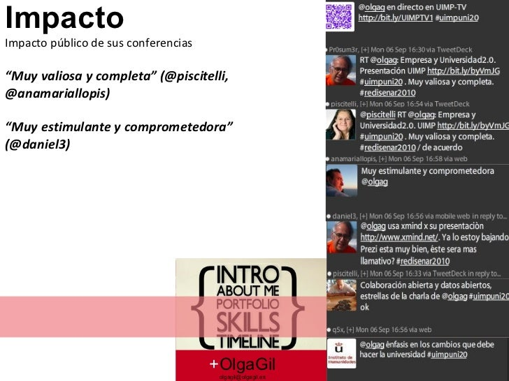 "+ OlgaGil [email_address] Impacto Impacto público de sus conferencias  "" Muy valiosa y completa"" (@piscitelli,  @anamarial..."