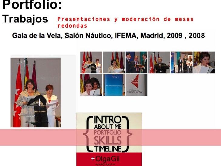 Presentaciones y moderación de mesas redondas + OlgaGil [email_address] , 2008 Portfolio: Trabajos