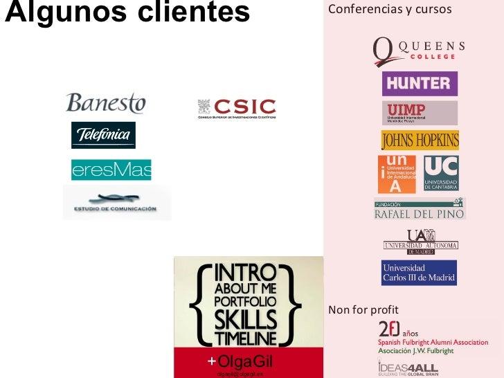 Algunos clientes + OlgaGil [email_address] Conferencias y cursos Non for profit