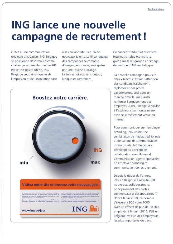 Publireportage     ING lance une nouvelle campagne de recrutement ! Grâce à une communication              à ses collabora...