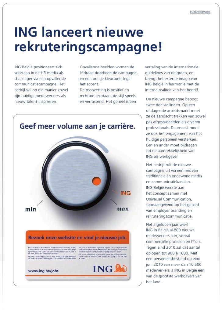 Publireportage     ING lanceert nieuwe rekruteringscampagne! ING België positioneert zich      Opvallende beelden vormen d...