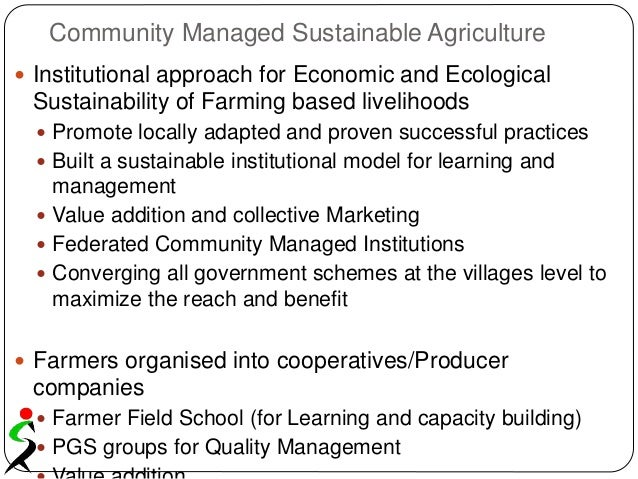 Community Managed Sustainable Agriculture  Institutional approach for Economic and Ecological Sustainability of Farming b...