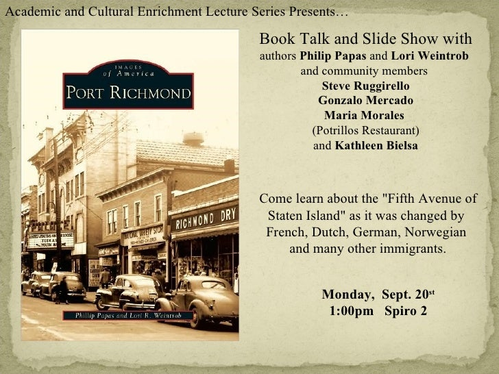 Academic and Cultural Enrichment Lecture Series Presents… Book Talk and Slide Show with  authors  Philip Papas  and  Lori ...