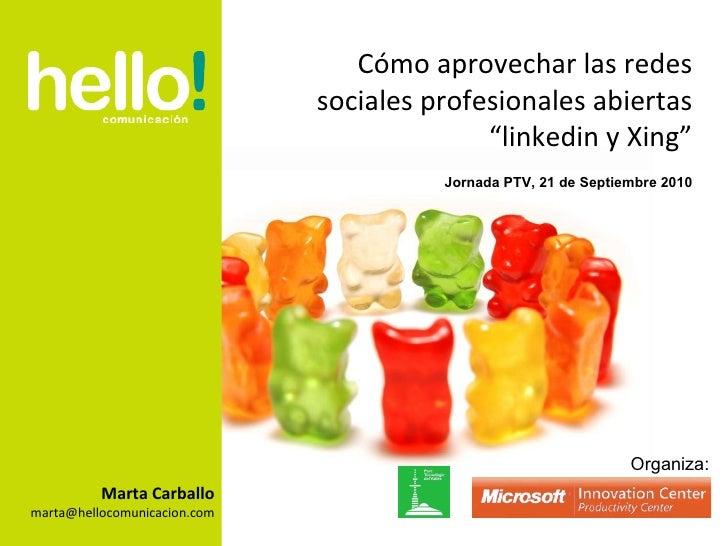 """Marta Carballo [email_address] Cómo aprovechar las redes sociales profesionales abiertas """"linkedin y Xing"""" Jornada PTV, 21..."""