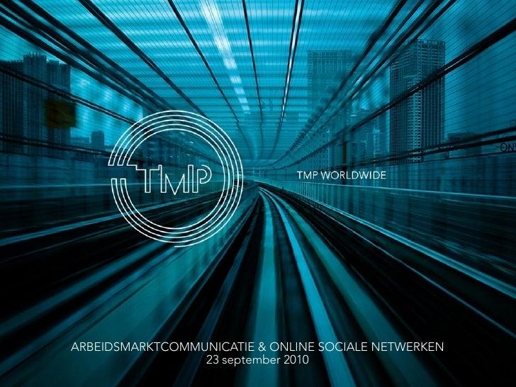 ARBEIDSMARKTCOMMUNICATIE & ONLINE SOCIALE NETWERKEN                  23 september 2010