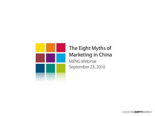 ©2010 The Eight Myths of Marketing in China MENG Webinar September 23, 2010