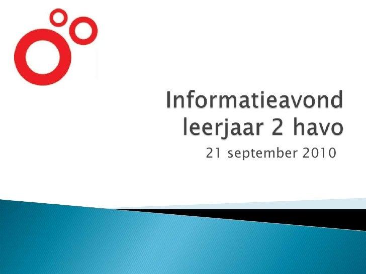 Informatieavond leerjaar 2 havo<br />21 september 2010<br />