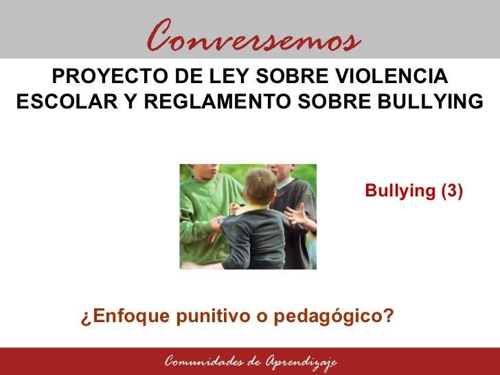 Proyecto de ley sobre violencia escolar y reglamento sobre for Proyecto de cafeteria escolar