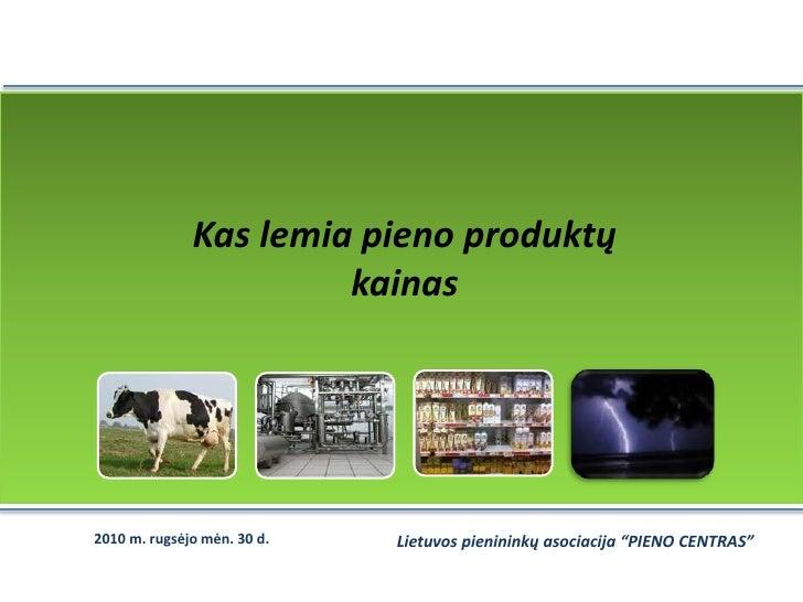 Kas lemia pieno produktų<br />kainas<br />