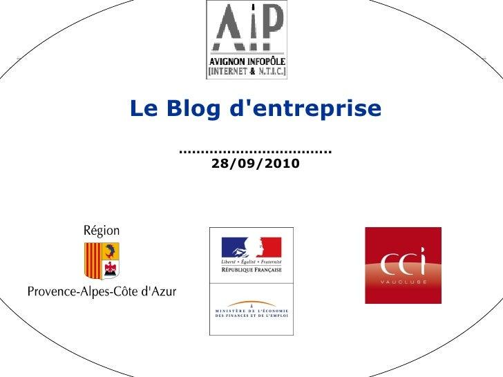 <ul>Le Blog d'entreprise </ul><ul>…………………………… .. 28/09/2010 </ul>