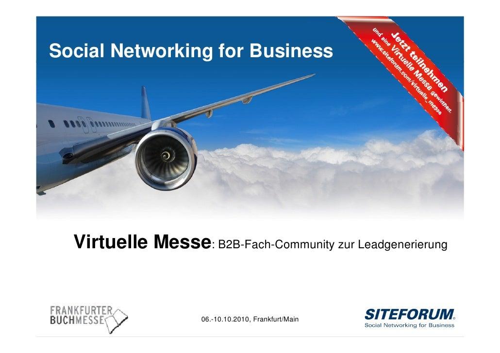 Social Networking for Business            Virtuelle Messe: B2B-Fach-Community zur Leadgenerierung                         ...