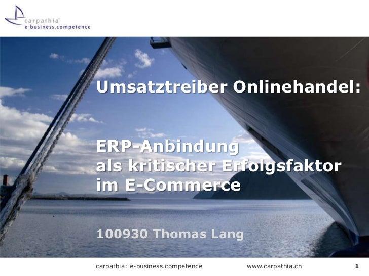 100930 Thomas Lang<br />Umsatztreiber Onlinehandel:ERP-Anbindung als kritischer Erfolgsfaktor im E-Commerce<br />1<br />