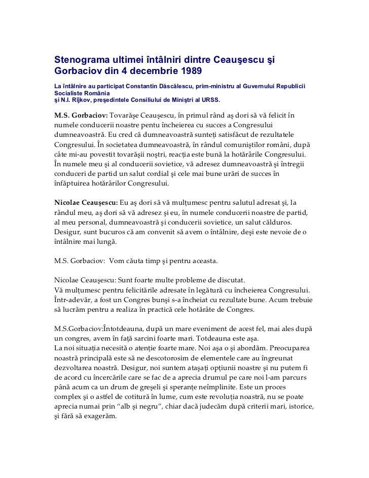 Stenograma ultimei întâlniri dintre Ceauşescu şiGorbaciov din 4 decembrie 1989La întâlnire au participat Constantin Dăscăl...