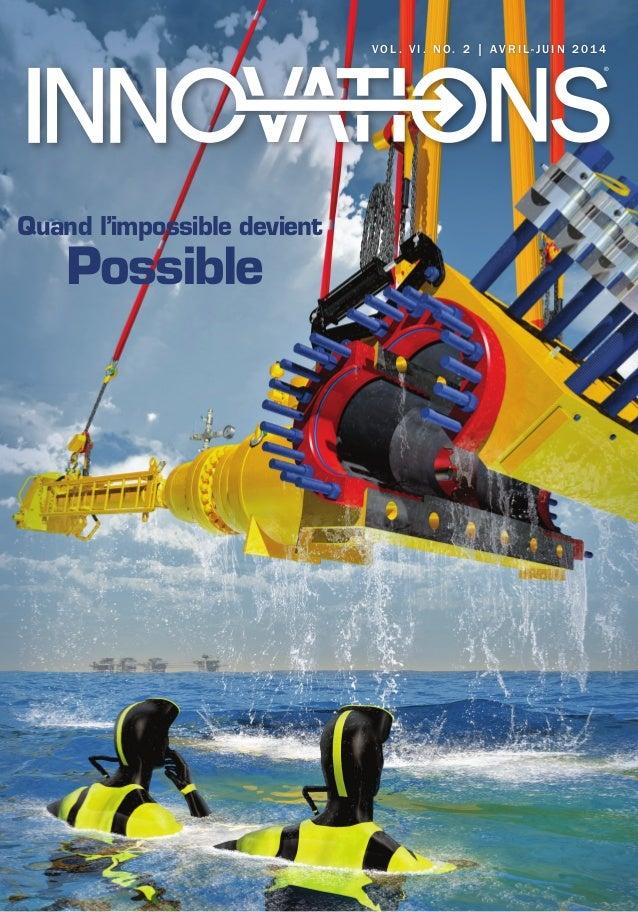 ®  Quand l'impossible devient  Possible  VOL . V I . NO. 2 | AVRI L - JUIN 2014