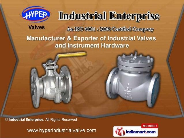 Manufacturer & Exporter of Industrial Valves        and Instrument Hardware