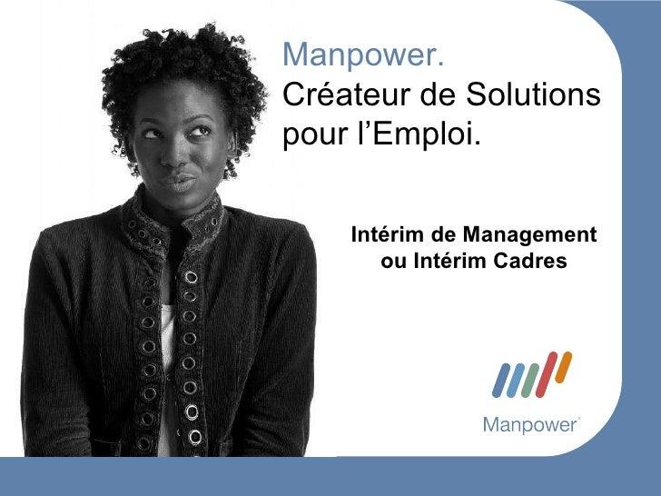 Manpower. Créateur de Solutions pour l'Emploi.  Intérim de Management ou Intérim Cadres