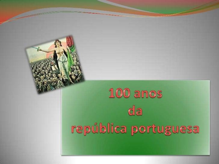 100 anos da república portuguesa<br />