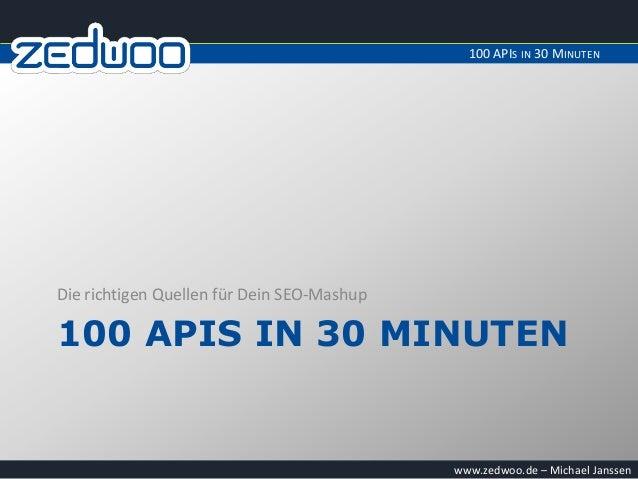 100 APIS IN 30 MINUTENDie richtigen Quellen für Dein SEO-Mashup100 APIS IN 30 MINUTEN                                     ...
