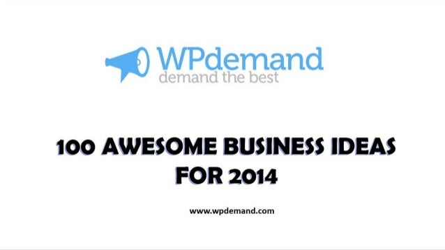 100 awesome business ideas for 2014 and Later