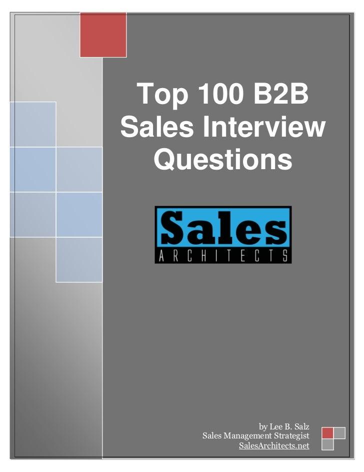 Top 100 B2BSales Interview  Questions                    by Lee B. Salz      Sales Management Strategist               Sal...