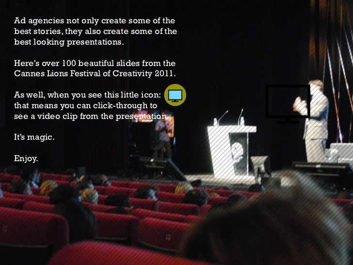 100+ Beautiful Slides from #CannesLions '11 from @jessedee Slide 2