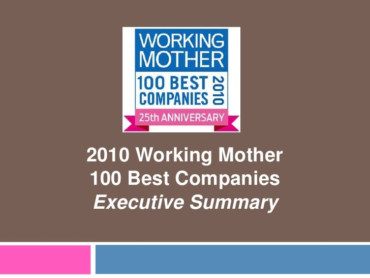 2010 Working Mother 100 Best CompaniesExecutive Summary<br />