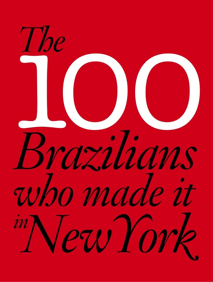 100 The   Brazilians who made it NewYork in
