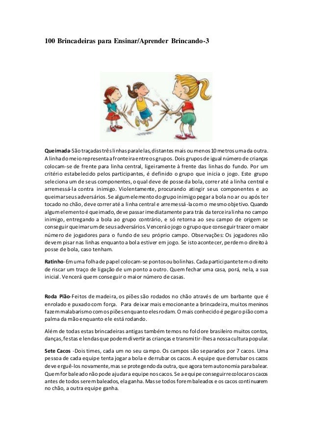 100 Brincadeiras para Ensinar/Aprender Brincando-3  Queimada-São traçadas três linhas paralelas, distantes mais ou menos 1...