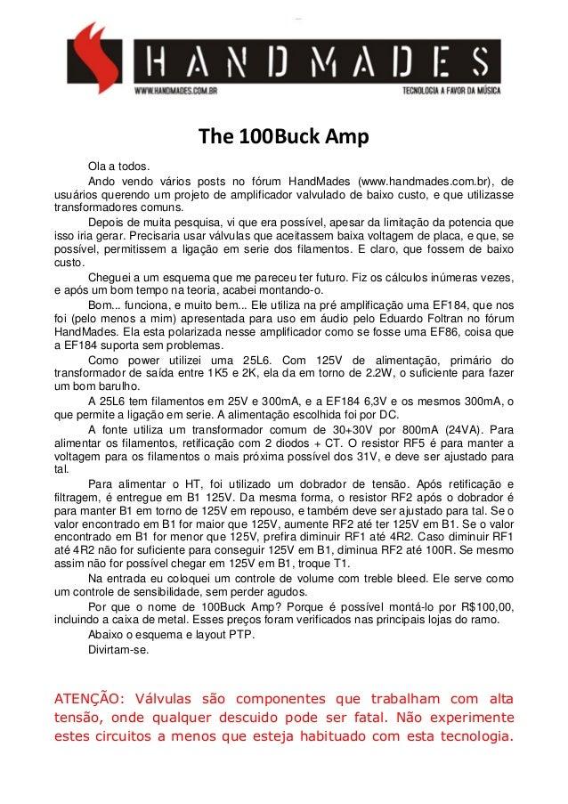 The 100Buck Amp Ola a todos. Ando vendo vários posts no fórum HandMades (www.handmades.com.br), de usuários querendo um pr...