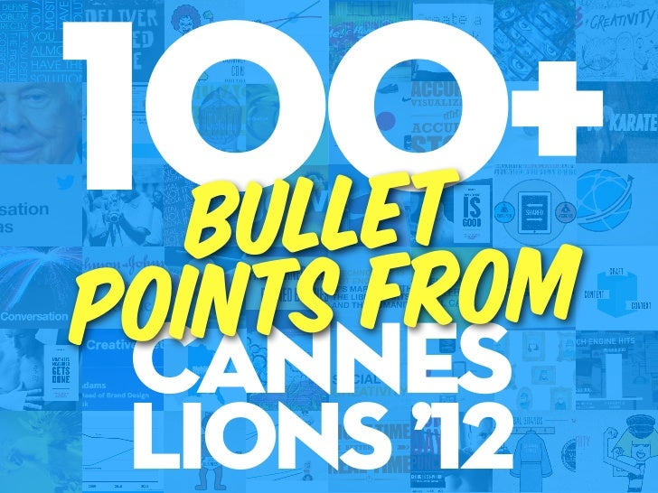 100+ bulletpoints from cannes Lions '12