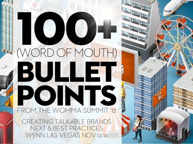 100+(WORD OF MOUTH)bulletpointsFROM THE WOMMA SUMMIT '12 CREATING TALKABLE BRANDS   NEXT & BEST PRACTICES  WYNN LAS VEGAS ...