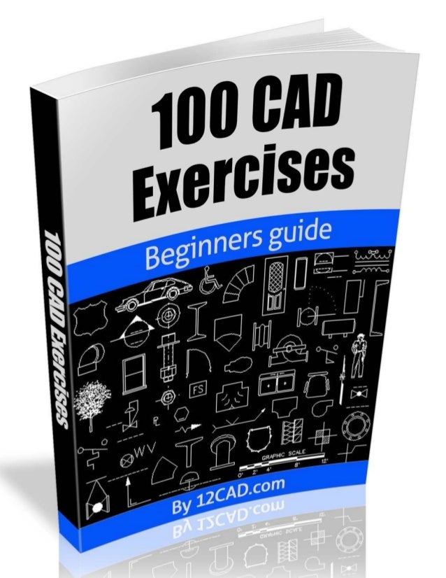 [PDF]   CAD Exercises - Learn by Practicing!: Learn to ...